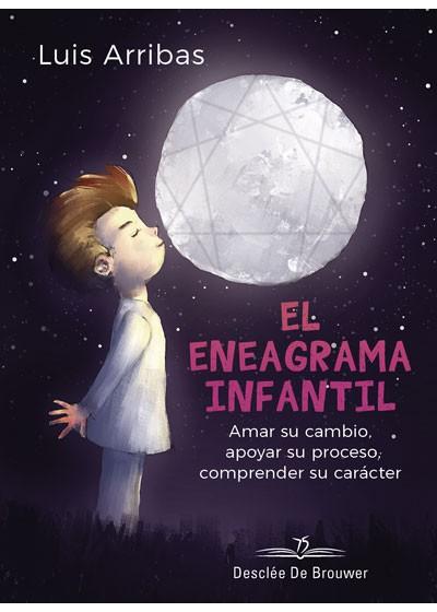El Eneagrama Infantil: Amar su cambio, apoyar su proceso, comprender su carácter